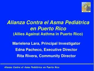 Alianza Contra el Asma  Pediátrica  en Puerto Rico (Allies Against Asthma in Puerto Rico)