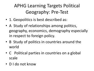 APHG Learning Targets Political Geography: Pre-Test