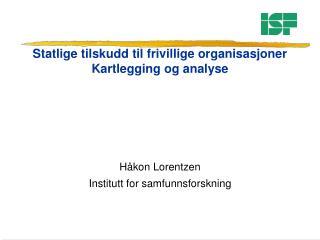 Statlige tilskudd til frivillige organisasjoner Kartlegging og analyse
