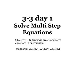 3-3 day 1  Solve Multi Step Equations