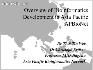 Overview of Bioinformatics Development in Asia Pacific APBioNet