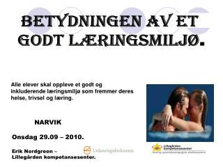 BETYDNINGEN AV ET  GODT LÆRINGSMILJØ .