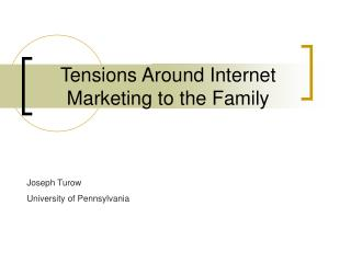 Tensions Around Internet Marketing to the Family