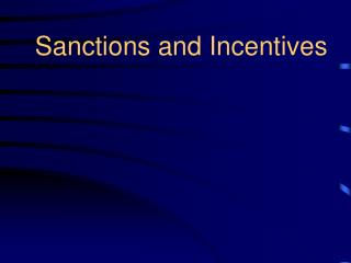 Sanctions and Incentives