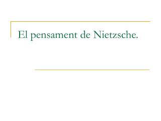 El pensament de Nietzsche.