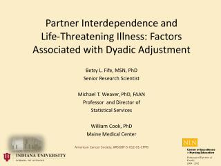 Partner Interdependence and  Life-Threatening Illness: Factors Associated with Dyadic Adjustment
