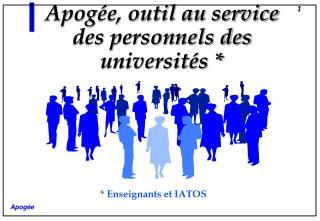 Apog�e, outil au service des personnels des universit�s *