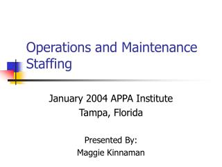 Operations and Maintenance Staffing