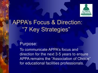 "APPA's Focus & Direction:  	""7 Key Strategies"""