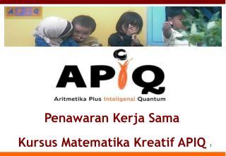 Penawaran Kerja Sama Kursus Matematika Kreatif APIQ