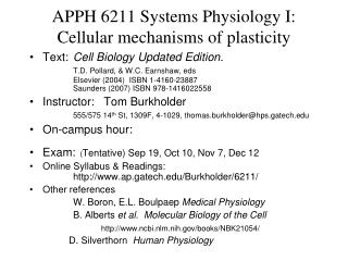 APPH 6211 Systems Physiology I: Cellular mechanisms of plasticity