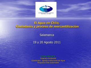 El Agua en Chile,  Ciudadanía y proceso de mercantilización Salamanca 19 y 20 Agosto 2011