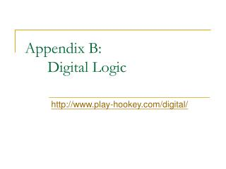 Appendix B: 	Digital Logic