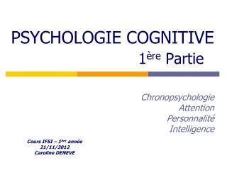 Cours IFSI – 1 ère  année 21/11/2012 Caroline DENEVE