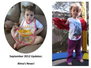 September 2012 Updates:   Alma's News!