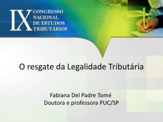 O resgate da Legalidade Tributária