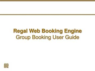 Regal Web Booking Engine Group Booking User Guide