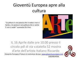 Gioventù Europea apre  alla cultura