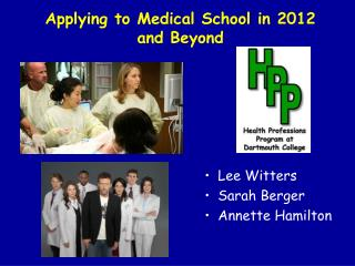 Applying to Medical School in 2012  and Beyond