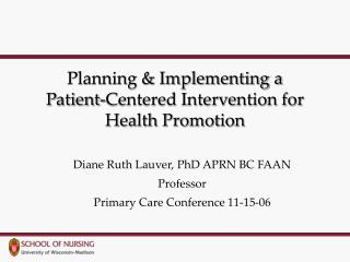 Planning & Implementing a  Patient-Centered Intervention for Health Promotion