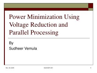 Power Minimization Using Voltage Reduction and Parallel Processing