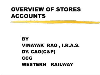 OVERVIEW OF STORES ACCOUNTS