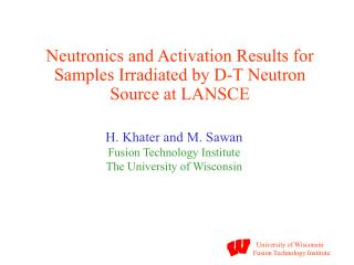 Neutronics and Activation Results for Samples Irradiated by D-T Neutron Source at LANSCE