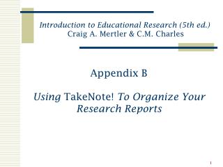 Appendix B Using  TakeNote!  To Organize Your Research Reports