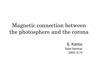 Magnetic connection between the photosphere and the corona