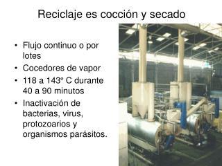 Reciclaje es cocción y secado