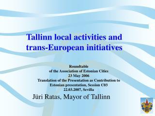 Tallinn local activities and  trans-European initiatives