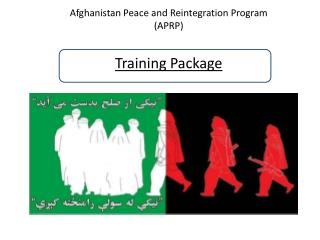 Afghanistan Peace and Reintegration Program  (APRP) Training Package