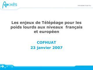 Les enjeux de Télépéage pour les poids lourds aux niveaux  français et européen
