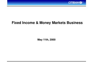 Fixed Income  Money Markets Business