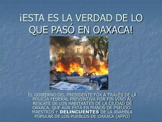 ¡ESTA ES LA VERDAD DE LO QUE PASÓ EN OAXACA!