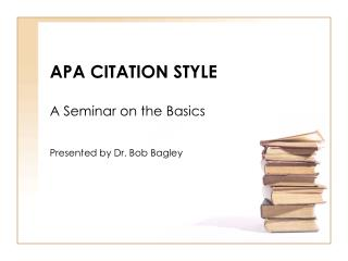 APA CITATION STYLE A Seminar on the Basics