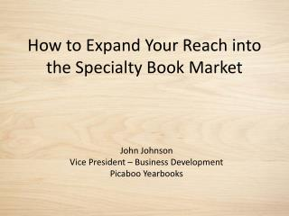 How to Expand Your Reach into the Specialty Book Market