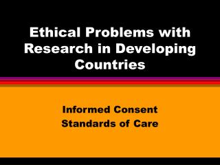 Ethical Problems with Research in Developing Countries