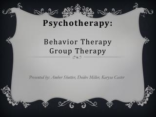Psychotherapy: Behavior Therapy Group Therapy