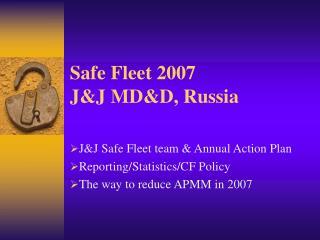 Safe Fleet 2007 J&J MD&D, Russia