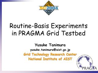 Routine-Basis Experiments in PRAGMA Grid Testbed