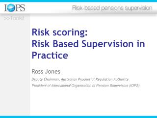 Risk scoring: Risk Based Supervision in Practice