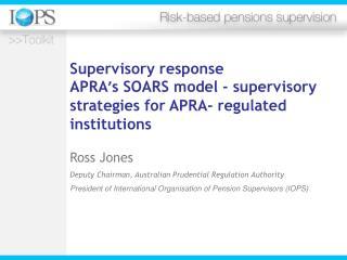 Ross Jones Deputy Chairman, Australian Prudential Regulation Authority
