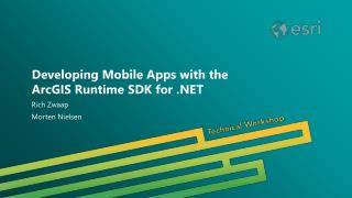 Developing Mobile Apps with the  ArcGIS Runtime SDK for .NET