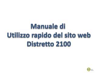 Manuale di  Utilizzo rapido del sito web Distretto 2100
