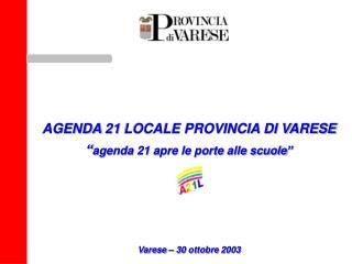 """AGENDA 21 LOCALE PROVINCIA DI VARESE """" agenda 21 apre le porte alle scuole"""""""