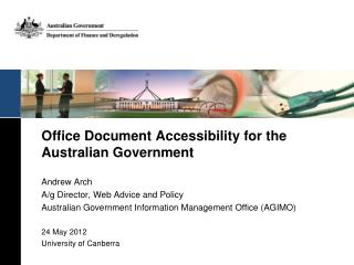 Office Document Accessibility for the Australian Government Andrew Arch