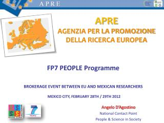 FP7 PEOPLE Programme BROKERAGE EVENT BETWEEN EU AND MEXICAN RESEARCHERS