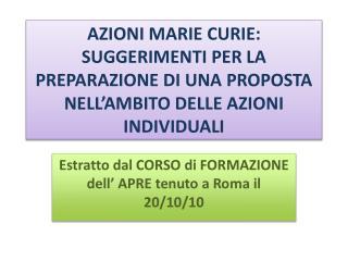 Estratto dal CORSO di FORMAZIONE dell' APRE tenuto a Roma il 20/10/10