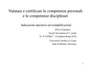 Valutare e certificare le competenze personali e le competenze disciplinari